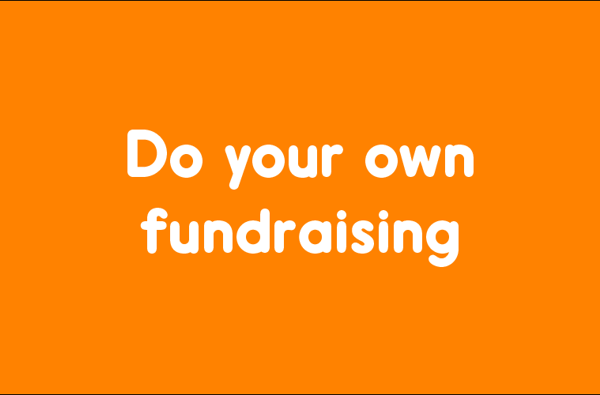 Do your own fundraising